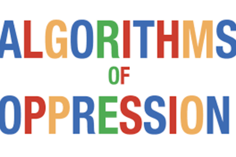 Algorithms of Oppression: How Search Engines Reinforce Racism by Safiya Umoja Noble
