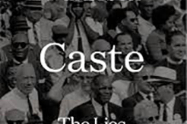 Caste: The Origins of Our Discontents by Isabel Wilkerson.