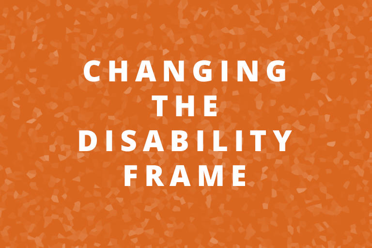 Changing the Disability Frame