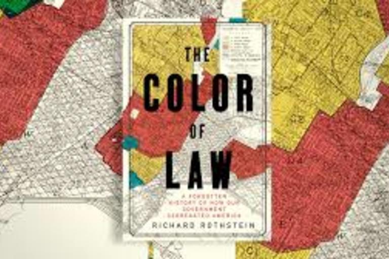 The Color of Law - A FORGOTTEN HISTORY OF HOW OUR GOVERNMENT SEGREGATED AMERICA by Richard Rothstein