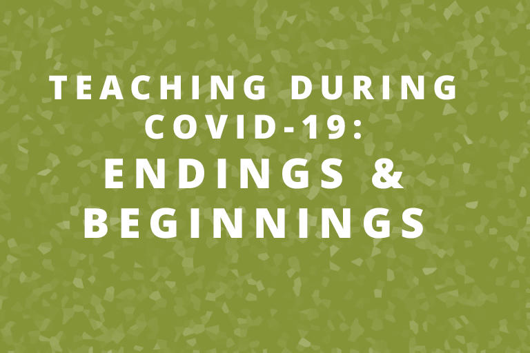 COVID-19: Endings and Beginnings