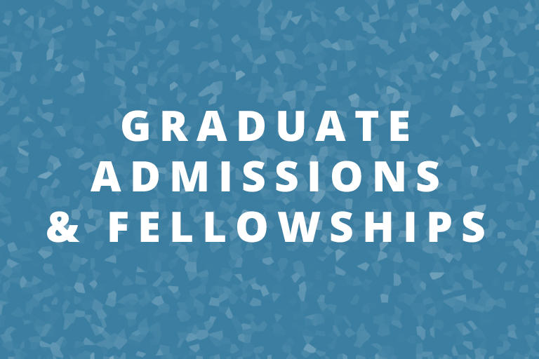 Graduate Admissions and Fellowships