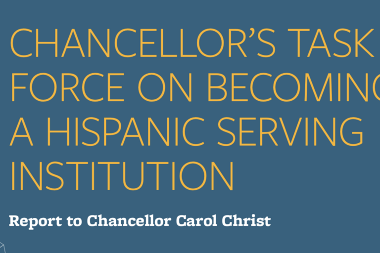 Chancellor's Task Force on Becoming an Hispanic Servicing Institution - Report to Chancellor Carol Christ