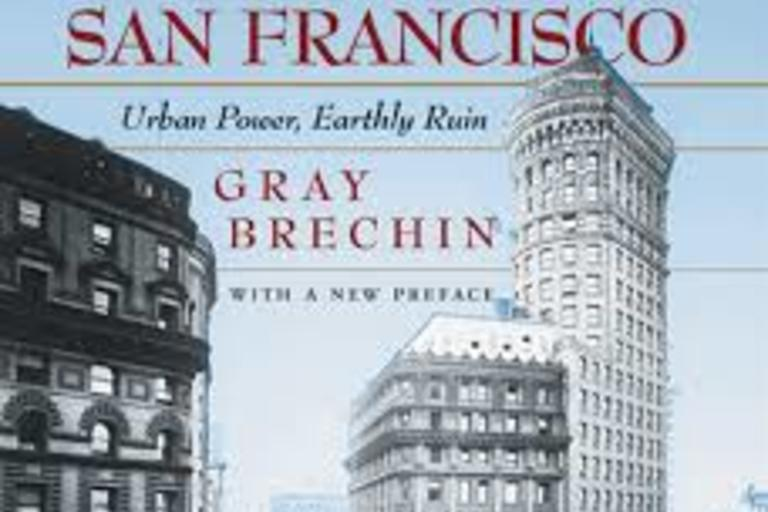 Book Cover - Imperial San Francisco: Urban Power, Earthly Ruin, With a New Preface by Gray Brechin
