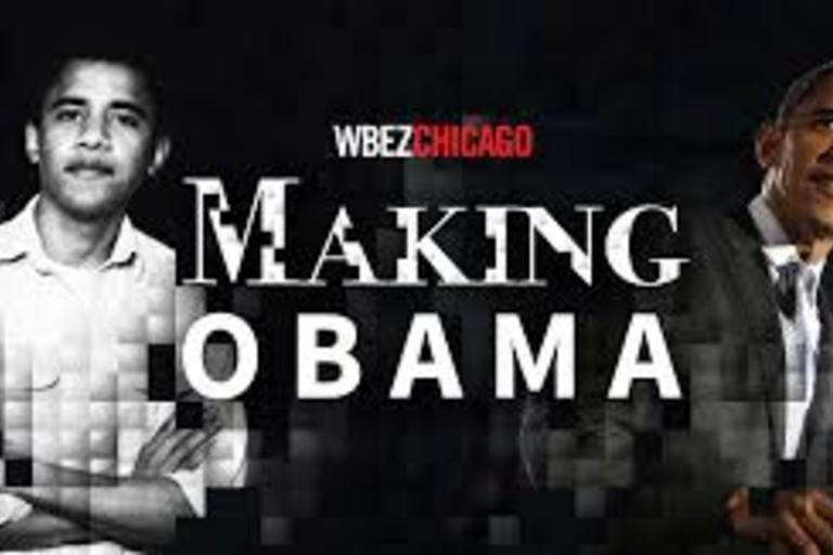 Making Obama - A podcast from WBEZ in Chicago.  The story of how Chicago shaped the country's first African-American president. Former President Barack Obama — along with key advisers, mentors, and rivals — tells the story of his climb from Chicago to th