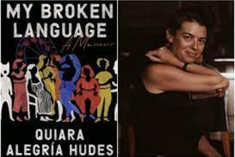 My Broken Language - A Memoir by Quiara Alegria Hudes