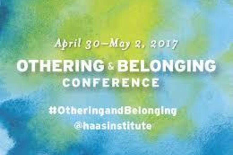 Othering and Belonging Conference held annually in Oakland.