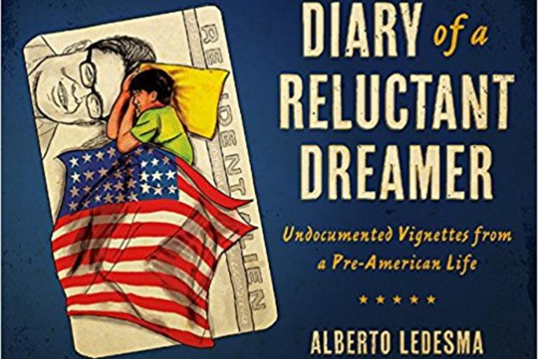 Diary of a Reluctant Dreamer: Undocumented Vignettes from a Pre-American Life by Alberto Ledesma