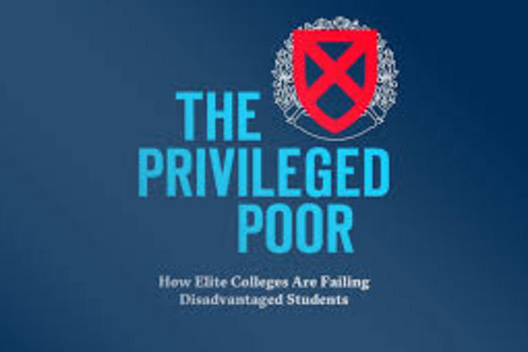 The Privileged Poor How Elite Colleges Are Failing Disadvantaged Students by Anthony Abraham Jack