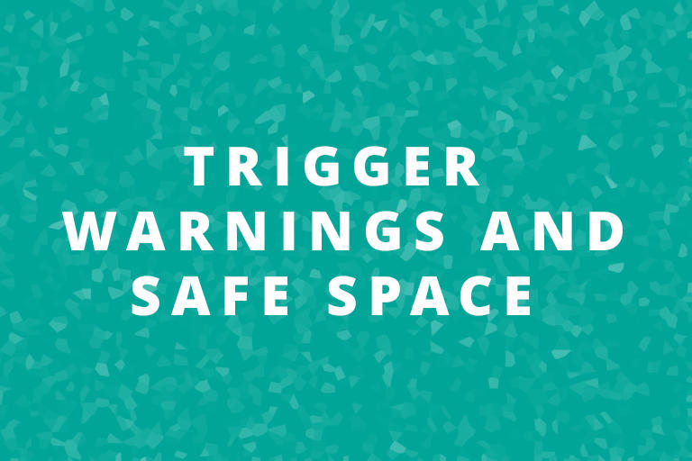 Trigger Warnings and Safe Spaces