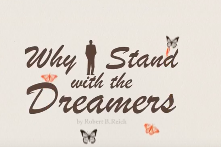 Why I stand with Dreamers - a video by Robert Reich.