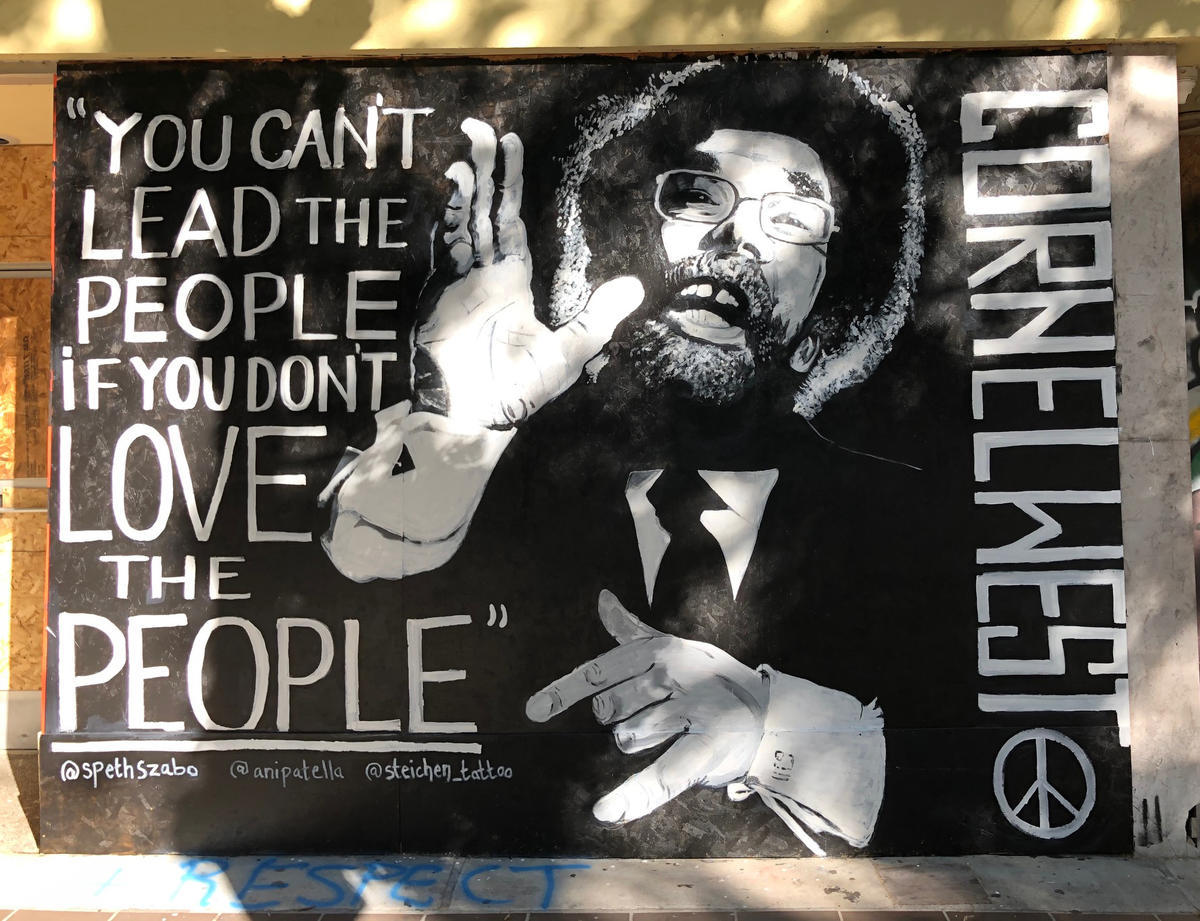 Cornel West mural - You can't lead the people if you don't love the people.